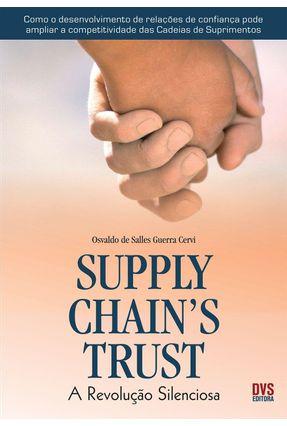 Supply Chain Trust - A Revolução Silenciosa - Cervi,Osvaldo de Salles Guerra | Nisrs.org