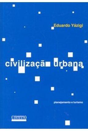 Civilização Urbana - Yazigi,Eduardo | Tagrny.org