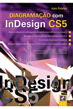 Diagramação Com Indesign Cs5 - Fidalgo,Joao Carlos de Carvalho | Tagrny.org