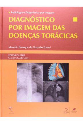 Diagnóstico Por Imagem Das Doenças Torácicas - Radiologia e Diagnóstico Por Imagem - Funari,Marcelo Buarque de Gusmão pdf epub