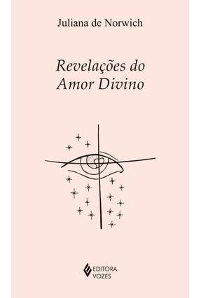 Revelações do Amor Divino - Norwich,Juliana | Hoshan.org