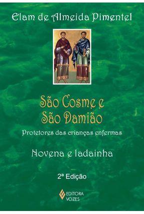 São Cosme e São Damião - Protetores Das Crianças Enfermas - Pimentel,Elam de Almeida pdf epub