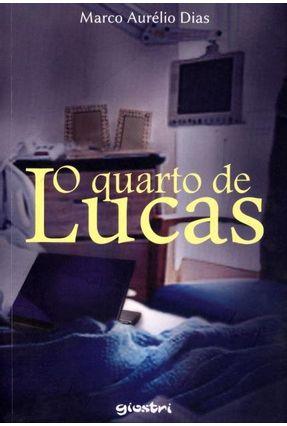 O Quarto de Lucas - Nova Ortografia - Dias,Marco Aurélio pdf epub