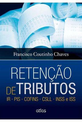 Retenção de Tributos - Ir - Pis - Cofins - Csll - Inss e Iss - Chaves,Francisco Coutinho   Hoshan.org