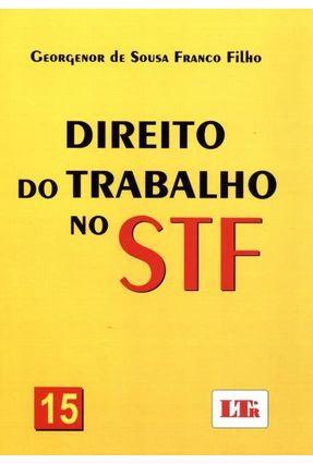 Direito do Trabalho No Stf - 15 - Franco Filho,Georgenor de Sousa | Hoshan.org