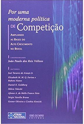Por uma Moderna Política de Competição - Velloso, Joao Paulo dos Reis | Hoshan.org