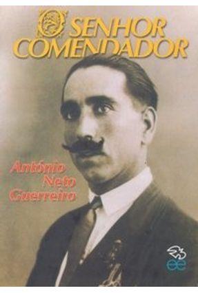 Senhor Comendador - Guerreiro,António Neto   Hoshan.org