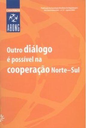 Outro Diálogo É Possível na Cooperação Norte-sul - Gov,Associação Brasileira De Organizações Não   Tagrny.org