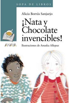 ¡Nata Y Chocolate Invencibles! - Borrás Sanjurjo,Alicia | Tagrny.org