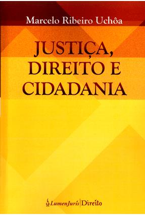 Justiça, Direito e Cidadania - Uchôa,Marcelo Ribeiro pdf epub