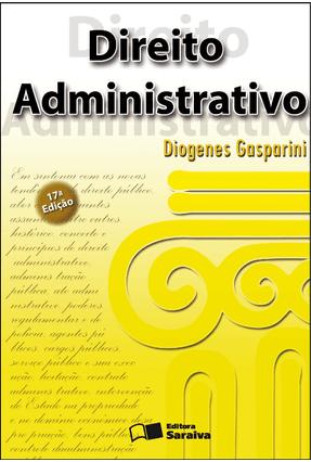 Usado - Direito Administrativo - 17ª Ed. 2012 - Gasparini,Diogenes | Nisrs.org