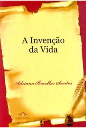 Invenção da Vida - Santos,Adriana Bacellar Leite e pdf epub