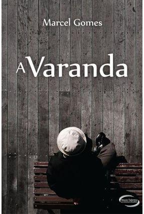 A Varanda - Retto,Marcel Gomes Bragança | Tagrny.org