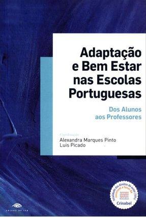 Adaptação e Bem Estar Nas Escolas Portuguesas - Dos Alunos Aos Professores - Pinto,Alexandra Marques   Nisrs.org