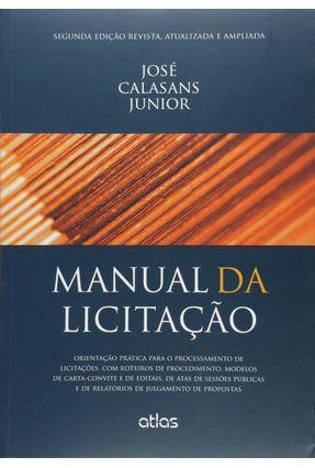 Manual da Licitação - 2ª Ed. 2015 - Calasans Junior,José   Tagrny.org