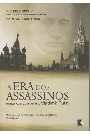 A Era dos Assassinos - Felshtinsky,Yuri | Tagrny.org