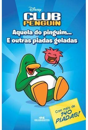 Club Penguin - Aquela do Pinguim... - Editora Melhoramentos   Nisrs.org