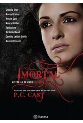 Imortal - Histórias de Amor Eterno - Cast,P. C. Cast,P. C. | Hoshan.org