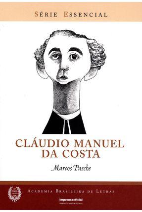 Cláudio Manuel da Costa - Série Essencial - Academia Brasileira de Letras - Pasche,Marcos Pasche,Marcos pdf epub