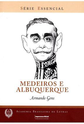 Medeiros e Albuquerque - Série Essencial - Academia Brasileira de Letras - Gens,Armando   Hoshan.org