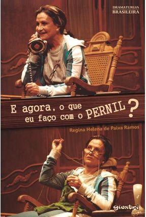 E Agora, o Que Eu Faço Com o Pernil? - Ramos,Regina Helena de Paiva | Tagrny.org