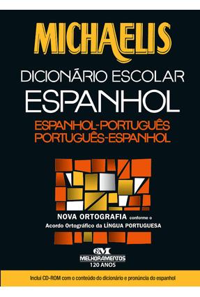 Michaelis - Dicionário Escolar Espanhol - Espanhol-Português - Nova Ortografia - Com CD