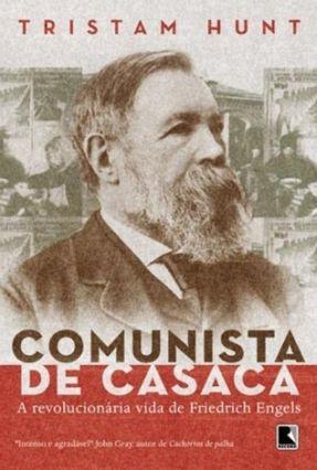 Comunista de Casaca - Hunt,Tristram | Hoshan.org