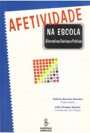 Afetividade na Escola - Arantes,Valéria Amorim | Hoshan.org