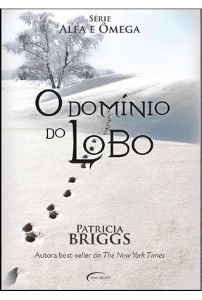 O Domínio do Lobo - Briggs,Patricia | Hoshan.org