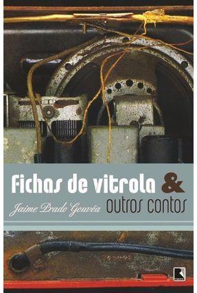 Fichas de Vitrola e Outros Contos - Gouvea,Jaime Prado pdf epub