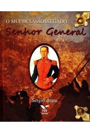 O Mui Desassossegado Senhor General - Bruni,Sergio pdf epub