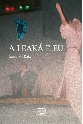 A Leaká e Eu - Katz ,Isaac M. pdf epub