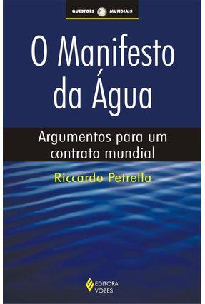 O Manifesto da Água - Petrella,Riccardo | Tagrny.org