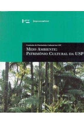 Meio Ambiente: Patrimônio Cultural da Usp - Cultural,Comissão De Patrimônio pdf epub