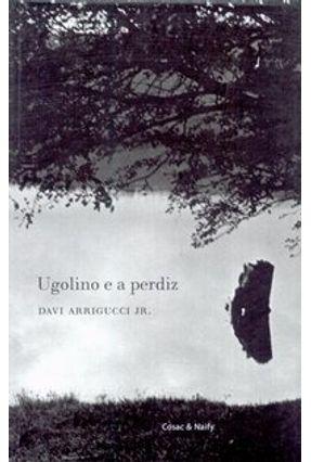 Ugolino e a Perdiz - Arrigucci Jr, Davi | Hoshan.org
