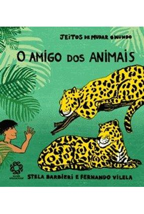 O Amigo dos Animais - Barbieri,Stela | Nisrs.org