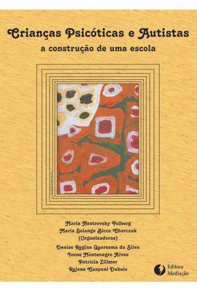 Crianças Psicóticas e Autistas - 2ª Ed. 2008 - Bicca Charczuk,Maria Solange Nestrovsky Folberg,Maria | Tagrny.org