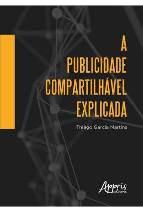 A Publicidade Compartilhável Explicada - Martins,Thiago Garcia Simões,Antonio Carlos | Hoshan.org