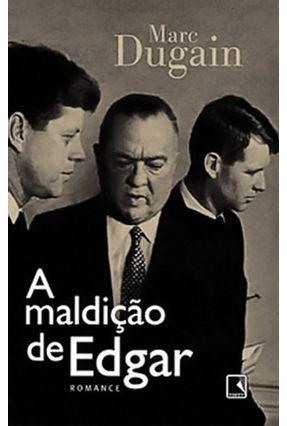 A Maldição de Edgar - Dugain,Marc | Hoshan.org