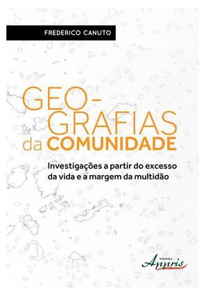 Geo-Grafias da Comunidade - Investigações A Partir do Excesso da Vida e A Margem da Multidão - Frederico Canuto   Hoshan.org