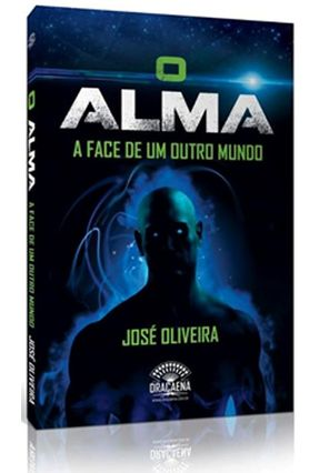 O Alma - a Face de Um Outro Mundo - Oliveira,José | Hoshan.org