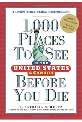 1,000 Places To See In The United States & Canada Before You Die - Schultz,Patricia | Tagrny.org