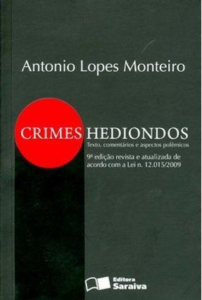 Edição antiga - Crimes Hediondos - Textos, Comentários e Aspectos - Monteiro,Antonio Lopes   Hoshan.org