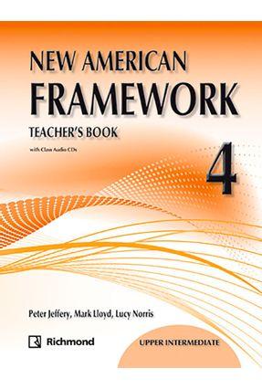 New American Framework 4 - Teacher's Book - 2ª Ed. 2011 - Peter Jeffrey,Mark Lloyd with Lucy Norris   Nisrs.org