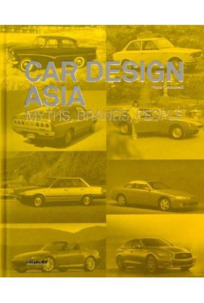 Car Design Asis - Myths, Brands, People - Tumminelli,Paolo | Nisrs.org