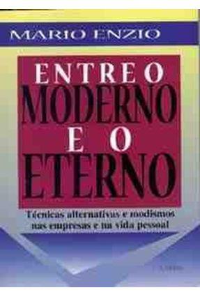 Entre O Moderno e O Eterno - Enzio,Mario   Nisrs.org