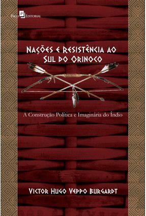 Nações E Resistência Ao Sul Do Orinoco - Victor Hugo Veppo Burgardt | Hoshan.org