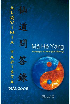 Alquimia Taoista - Diálogos - Ma Hé Yáng | Hoshan.org