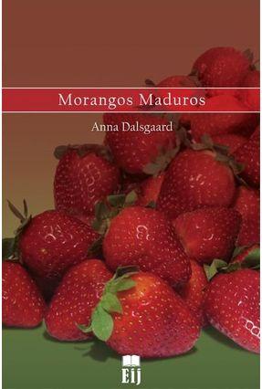 Morangos Maduros - Dalsgaard,Anna | Hoshan.org