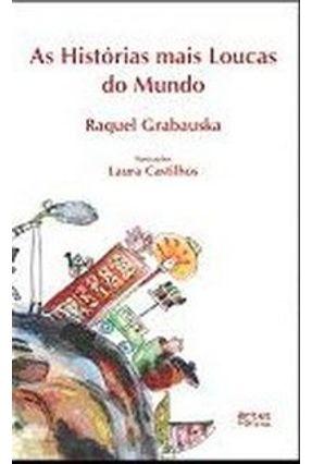 As Histórias Mais Loucas do Mundo - Grabauska,Raquel pdf epub